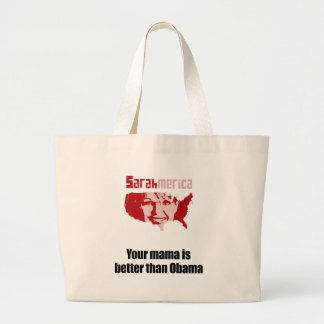 Your mama is better than Obama Tote Bags