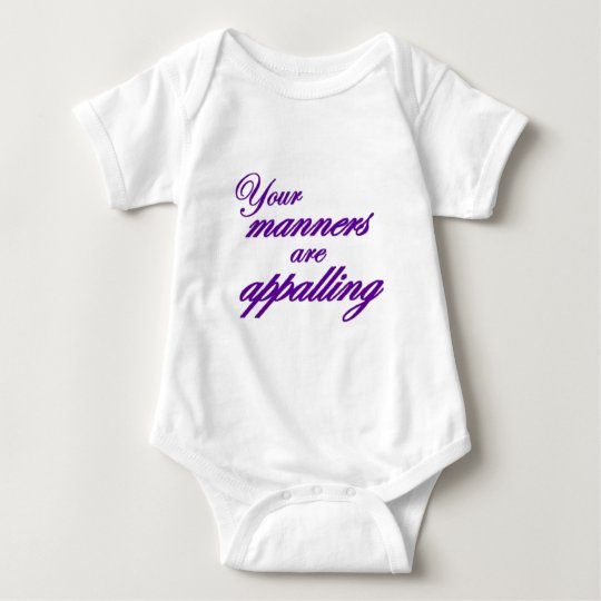 Your manners, sir, are appalling... baby bodysuit