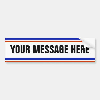 YOUR MESSAGE HERE Template Car Bumper Sticker