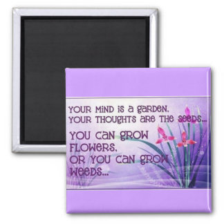 Your mind is a garden 2 inch square magnet