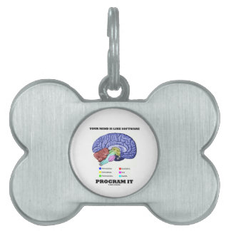 Your Mind Is Like Software Program It (Brain) Pet Name Tag