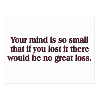 Your mind is so small (no great loss) postcard