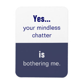Your Mindless Chatter Slogan Magnet