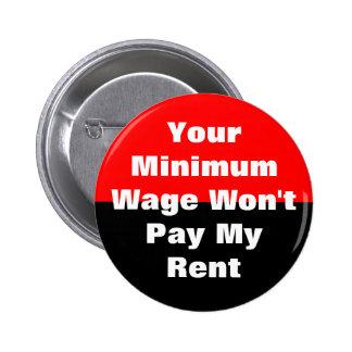 your minimum wage won't pay my rent pinback button