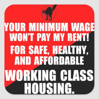 your minimum wage won't pay my rent square sticker