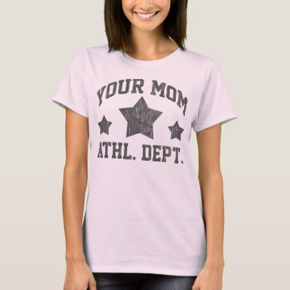 Your Mom Athl Dept Ruff T-Shirt