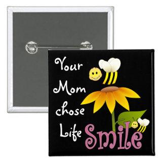 Your Mom Chose Life Pinback Button