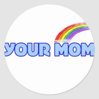 Your Mom Classic Round Sticker