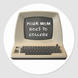 Your Mom Goes College Classic Round Sticker