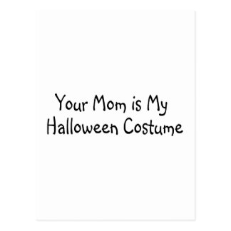Your Mom Is My Halloween Costume Postcards