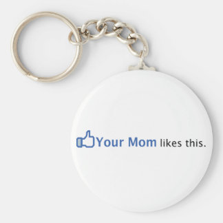 Your Mom Likes This Basic Round Button Keychain