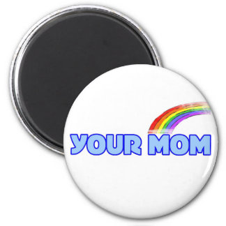 Your Mom Magnet