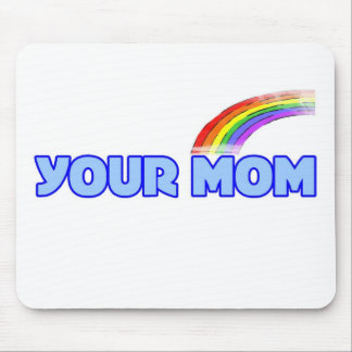 Your Mom Mouse Pad
