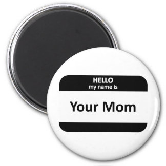 Your Mom Nametag Magnet