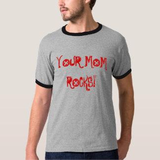 YOUR MOM ROCKS! T-Shirt