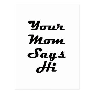 Your Mom Says Hi Postcard