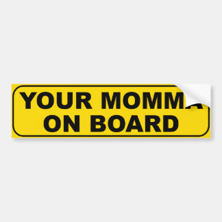 Your Momma On Board Bumper Sticker