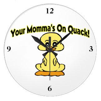 Your Mommas On Quack Clocks