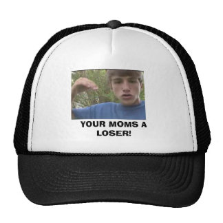 YOUR MOMS A LOSER! TRUCKER HAT