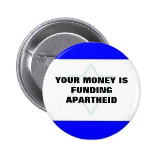 YOUR MONEY IS FUNDING APARTHEID PINBACK BUTTON