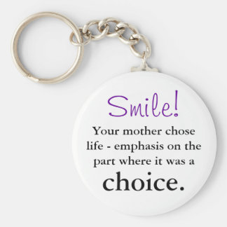 Your mother chose life key chains