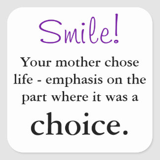 Your mother chose life stickers - square