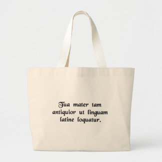 Your mother is so old she speaks Latin. Large Tote Bag