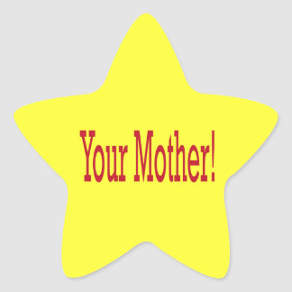 Your Mother Star Sticker