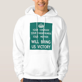 Your Mother Will Bring Us Victory Hoodie