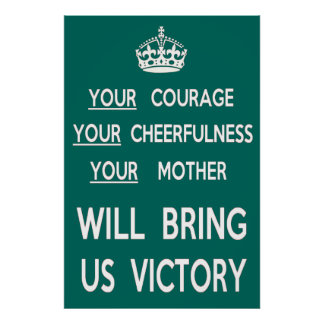 Your Mother Will Bring Us Victory Poster