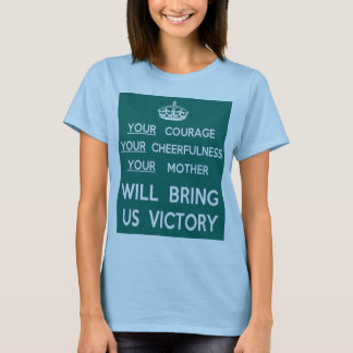 Your Mother Will Bring Us Victory T-Shirt