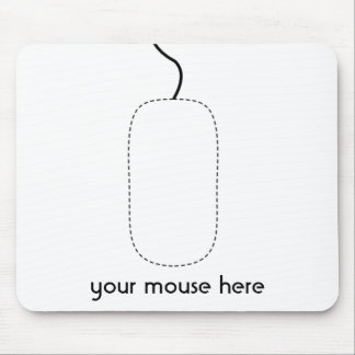 your mouse here mouse mats