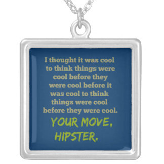 Your Move, Hipster. Silver Plated Necklace