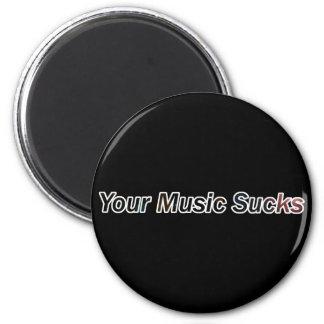 Your Music Sucks Fridge Magnet