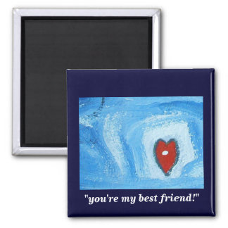 YOUR MY BEST FRIEND 2 INCH SQUARE MAGNET