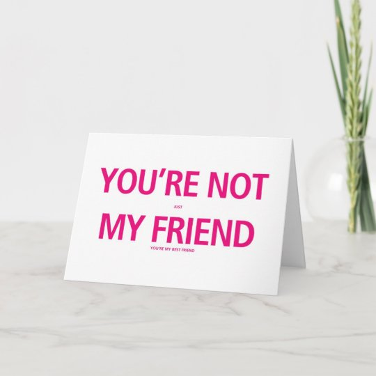 your my best friend valentines day card zazzle com