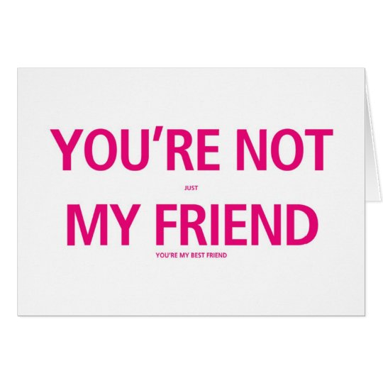 your my best friend valentines day card