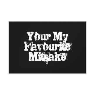 Your My Favourite Mitsake Canvas Print
