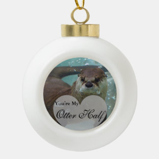 Your my Otter Half Brown River Otter Swimming Ceramic Ball Christmas Ornament
