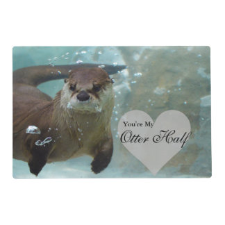 Your my Otter Half Brown River Otter Swimming Placemat