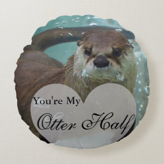 Your my Otter Half Brown River Otter Swimming Round Pillow