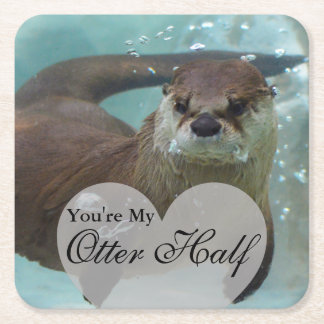 Your my Otter Half Brown River Otter Swimming Square Paper Coaster