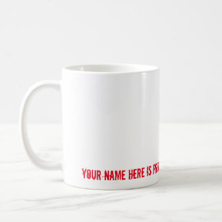 (Your Name Here) is Proud to be One Nasty Woman Coffee Mug