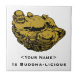 <Your Name> Is Buddha-lcious Ceramic Tiles