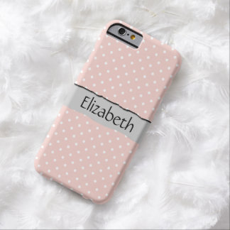 Your Name - Polka Dots, Spots - Pink White Barely There iPhone 6 Case