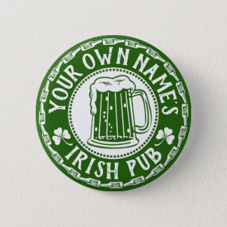 YOUR Name's Irish Pub | Saint Patrick's Day Party Button