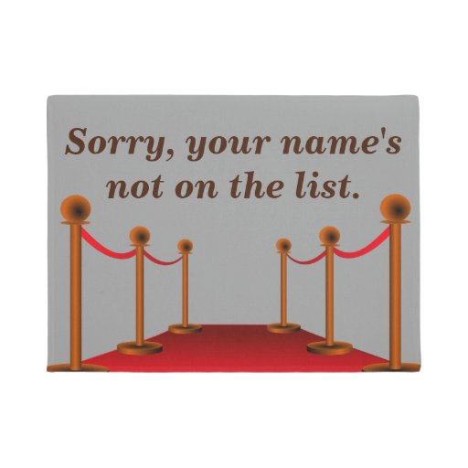 Your Name S Not On The List Doormat Zazzle