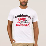 (Your Nationality) GUYS are Freakin Awesome T-Shirt