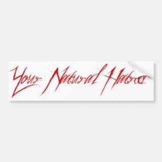 Your Natural Hatred Bumper Sticker Wht