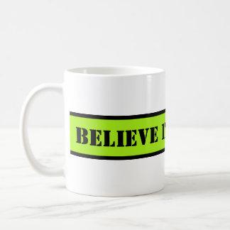 Your nice saying: BELIEVE IN YOURSELF Coffee Mug
